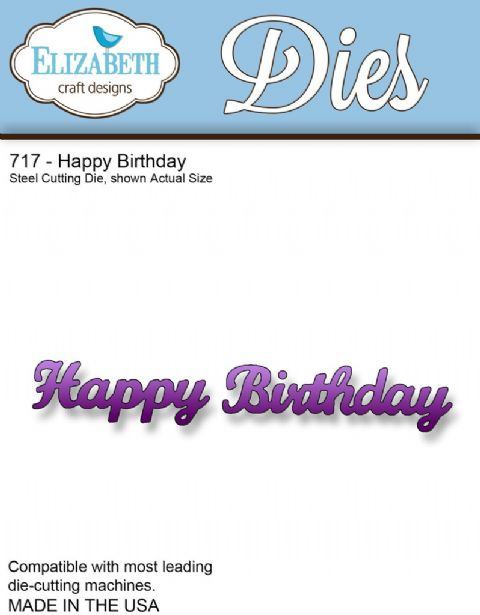 Elizabeth Craft Designs - Happy Birthday - ECDD717